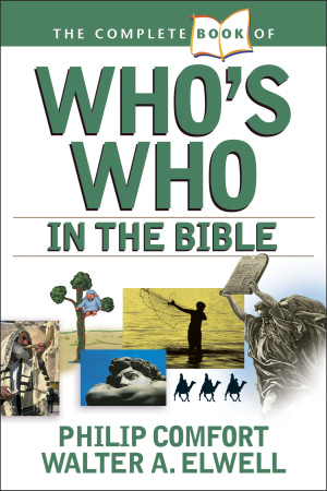 The Complete Book of Who's Who in the Bible