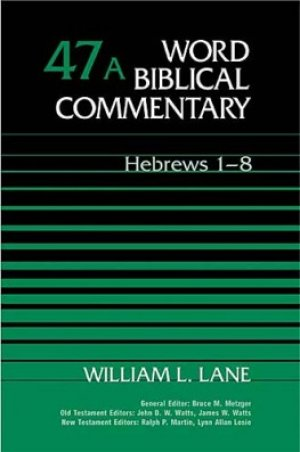 Hebrews 1-8: Volume 47a