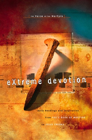 Extreme Devotion: The Voice of the Martyrs