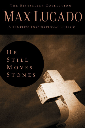 He Still Moves Stones: The Bestseller Collection
