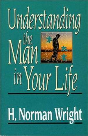 Understanding The Man In Your Life
