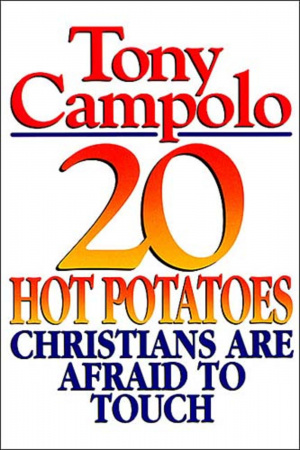 20 Hot Potatoes Christians Are Afraid to Touch
