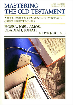Hosea, Joel, Amos, Obadiah, Jonah: Vol 20 : Mastering the Old Testament
