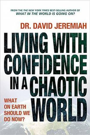 Living with Confidence in a Chaotic Worl