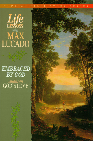 Embraced by God: Life Lessons With Max Lucado