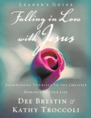 Falling in Love with Jesus Leader?s Guide