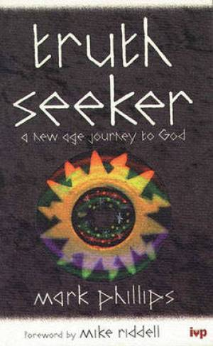 Truth Seeker: New Age Journey to God