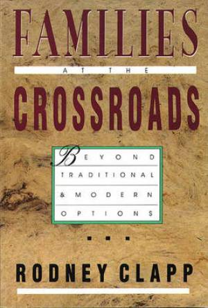 Families at the Crossroads: Beyond Traditional and Modern Options