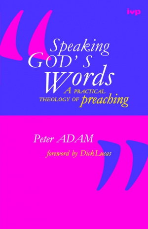 Speaking God's Words: Practical Theology of Preaching