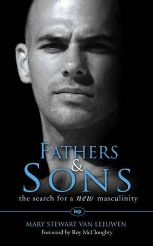 Fathers and Sons: The Search for a New Masculinity