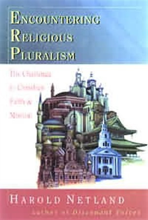 Encountering Religious Pluralism: The Challenge to Christian Faith and Mission