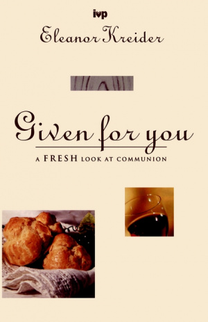 Given for You: Communion Past and Present