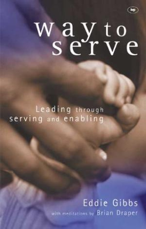Way to Serve: Leading Through Serving and Enabling