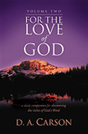 For the Love of God : Vol 2. A Daily Companion for Discovering the Riches of God's Word