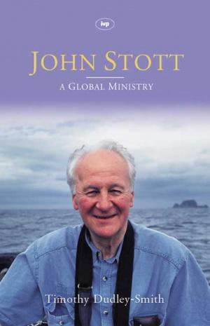John Stott: A Global Ministry