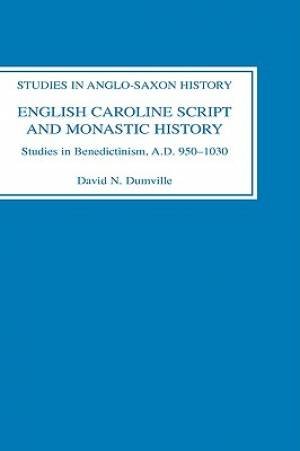 English Caroline Script and Monastic History
