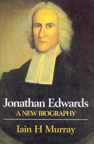 Jonathan Edwards: A New Biography