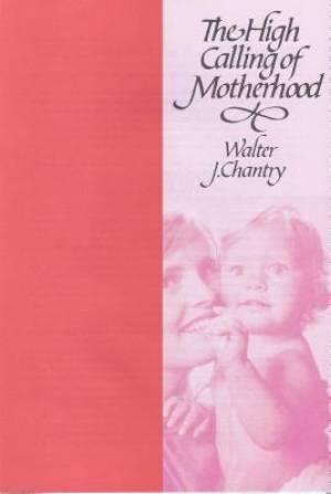 The High Calling of Motherhood