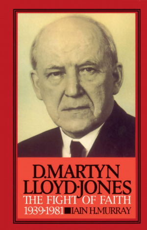 David Martyn Lloyd-Jones : V. 2. The Fight of Faith, 1939-1981