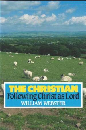 The Christian: Following Christ as Lord