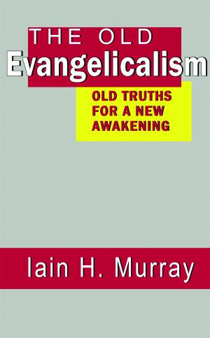 Old Evangelicalism Hb