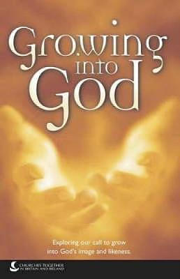 Growing into God: Exploring Our Call to Grow into God's Image and Likeness