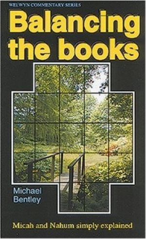 Balancing the Books : Micah & Nahum : Welwyn Commentary Series