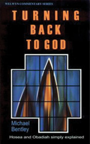Turning Back to God : Hosea & Obadiah: Welwyn Commentary