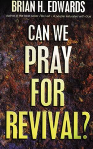Can We Pray for Revival?