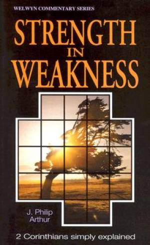 Strength in Weakness : 2 Corinthians