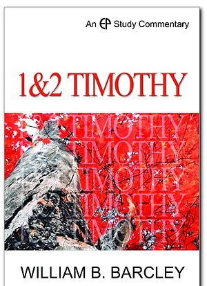 1 & 2 Timothy : EP Study Commentary