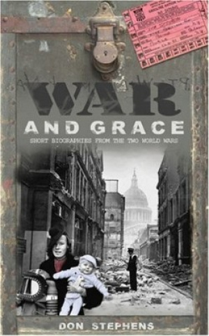 War and Grace: Short Biographies from the Two World Wars