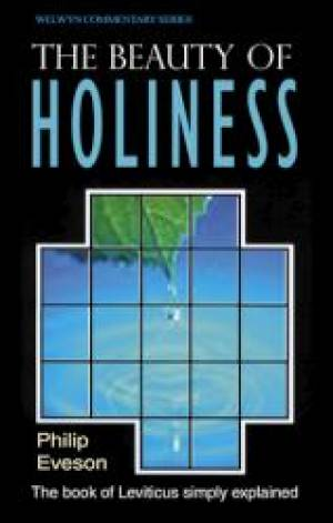 The Beauty Of Holiness : Leviticus Simply Explained