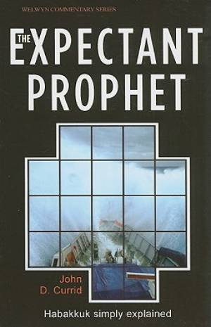 The Expectant Prophet : Habakkuk Simply Explained