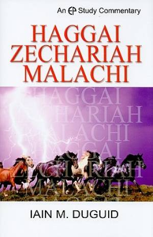 Haggai, Zechariah, Malachi : EP Study Commentary
