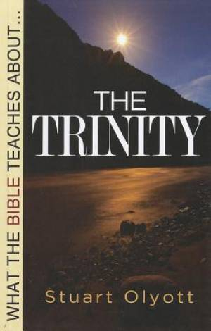 What The Bible Teaches About The Trinity