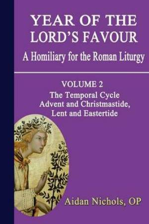 Year of the Lord's Favour Temporal Cycle: Advent and Christmastide, Lent and Eastertide