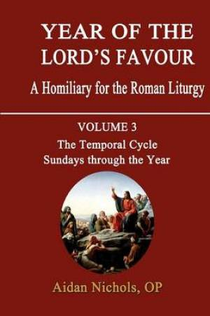 Year of the Lord's Favour Temporal Cycle: Sundays Through the Year