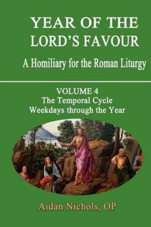 Year of the Lord's Favour Temporal Cycle: Weekdays Through the Year