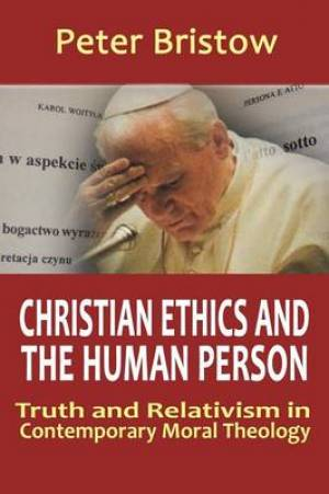 Christian Ethics and the Human Person