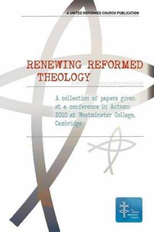 Renewing Reformed Theology