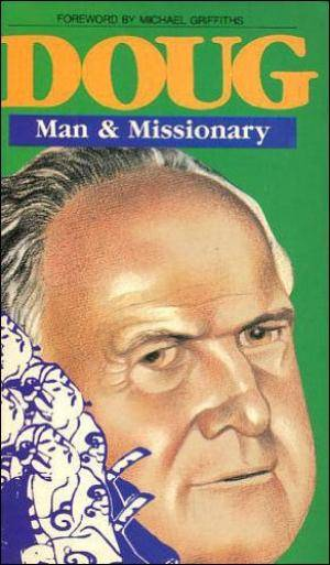 Doug: Man and Missionary