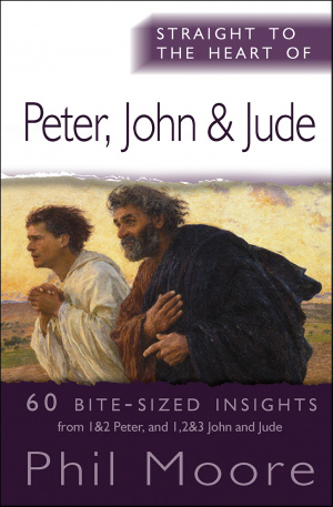 Straight to the Heart of Peter, John and Jude