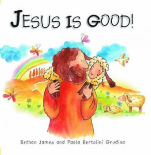 Jesus Is Good