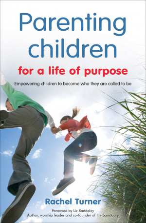 Parenting Children for a Life of Purpose