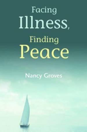 Facing Illness Finding Peace Pb