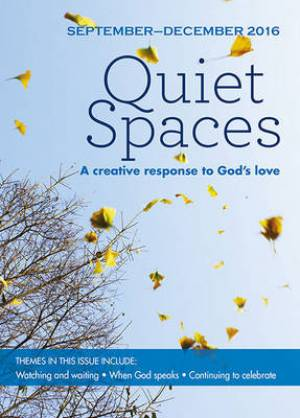 Quiet Spaces September - December 2016