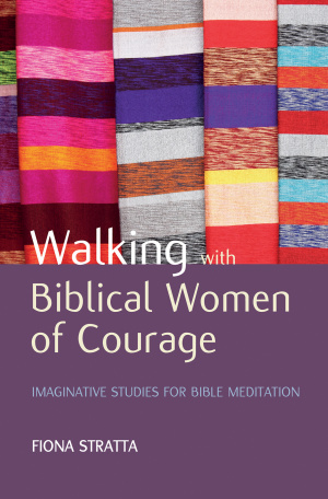 Walking with Biblical Women of Courage