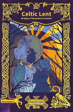 Celtic Lent - BRF Lent Book for 2019