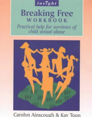 Breaking Free : Workbook: Help for Survivors of Child Sex Abuse
